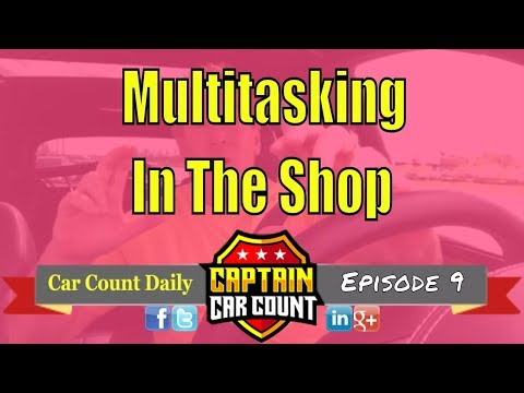 #CarCountDaily | Episode 9 | Multitasking In The Auto Repair Shop
