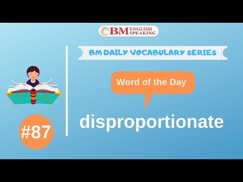 Word Of The Day  (disproportionate) 200 BM Daily Vocabulary | 2019