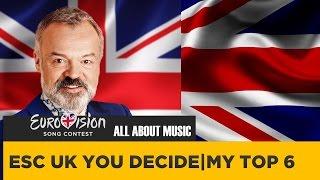 Eurovision 2017 UK | YOU DECIDE! | TOP 6