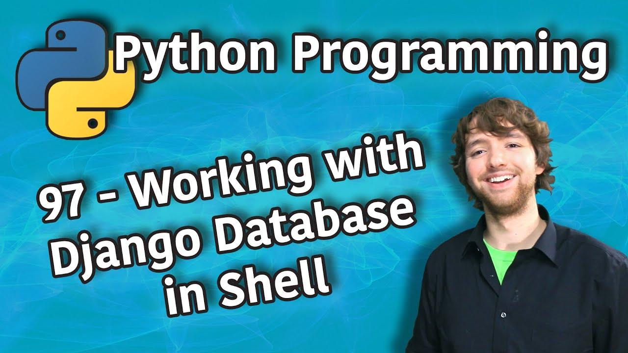 Python Programming 97 - Working with Django Database in Shell