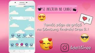 8a5f1ba121f Como usar temas pago de graça na samsung(Android Oreo) 😉❤