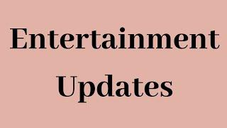 Entertainment News Updates
