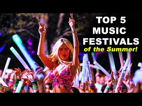 Top 5 Music Festivals of The Summer