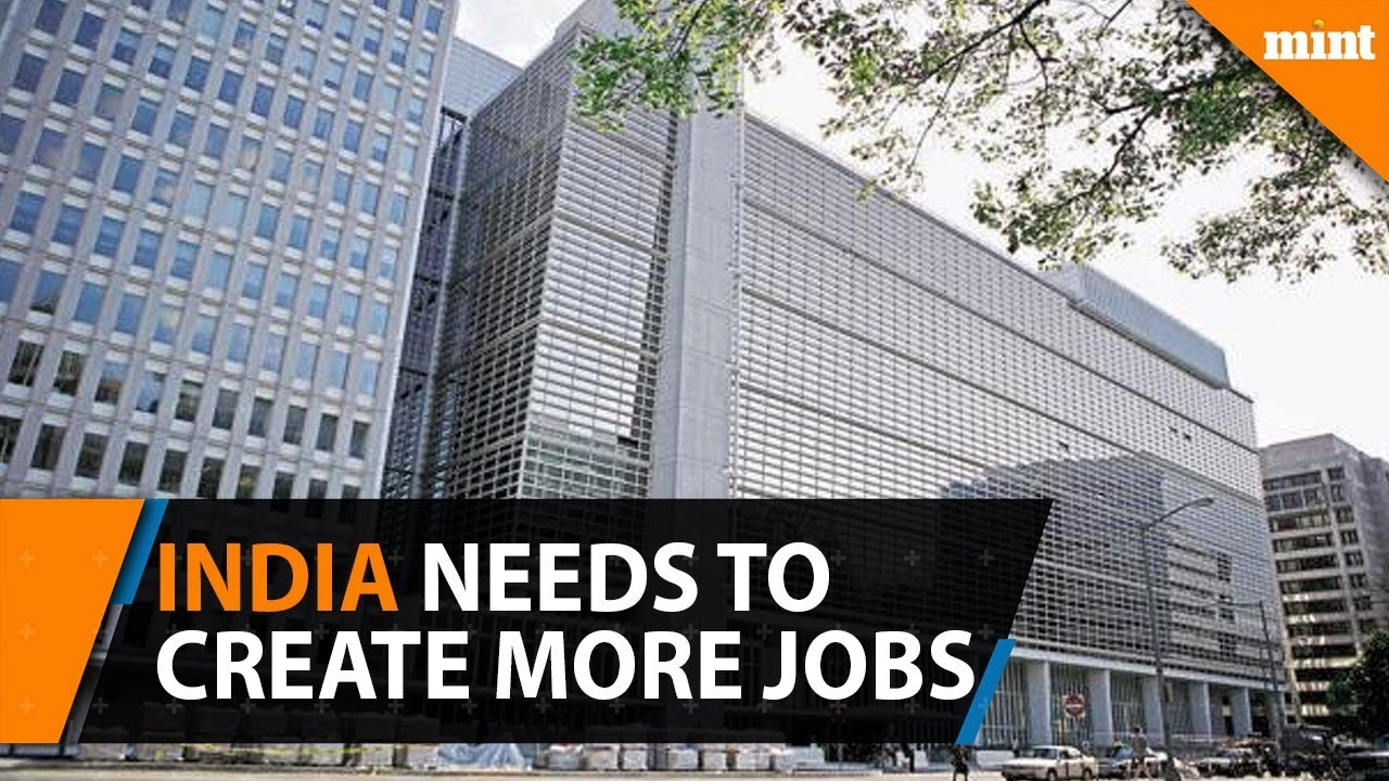 India needs to create more salaried jobs: World Bank