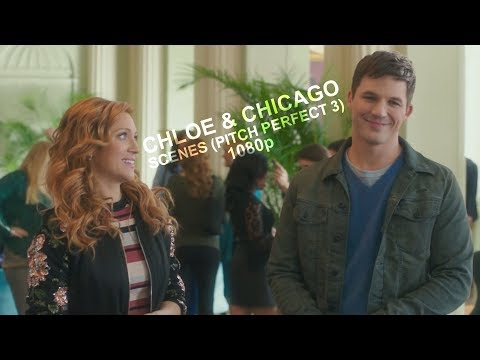 Chloe & Chicago Scenes (Pitch Perfect 3) 1080p