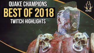 QUAKE CHAMPIONS BEST OF 2018 (TWITCH HIGHLIGHTS)