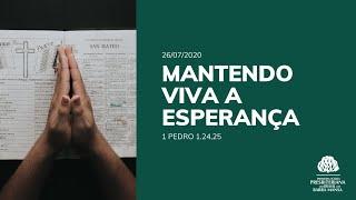 Mantendo viva a Esperança - Culto - 26/07/2020