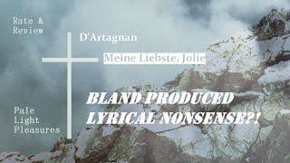 D'Artagnan - Meine Liebste, Jolie: Bland Produced Lyrical Nonsense?! † RATE & REVIEW †