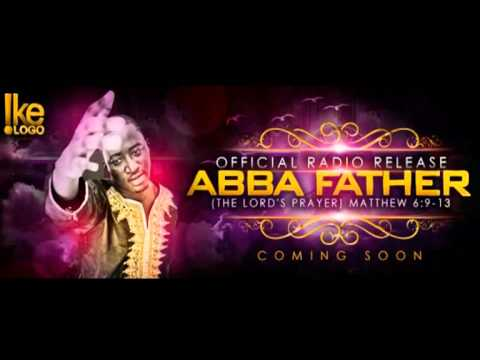 abba-father---ike-ologo-(the-lord's-prayer)-2012