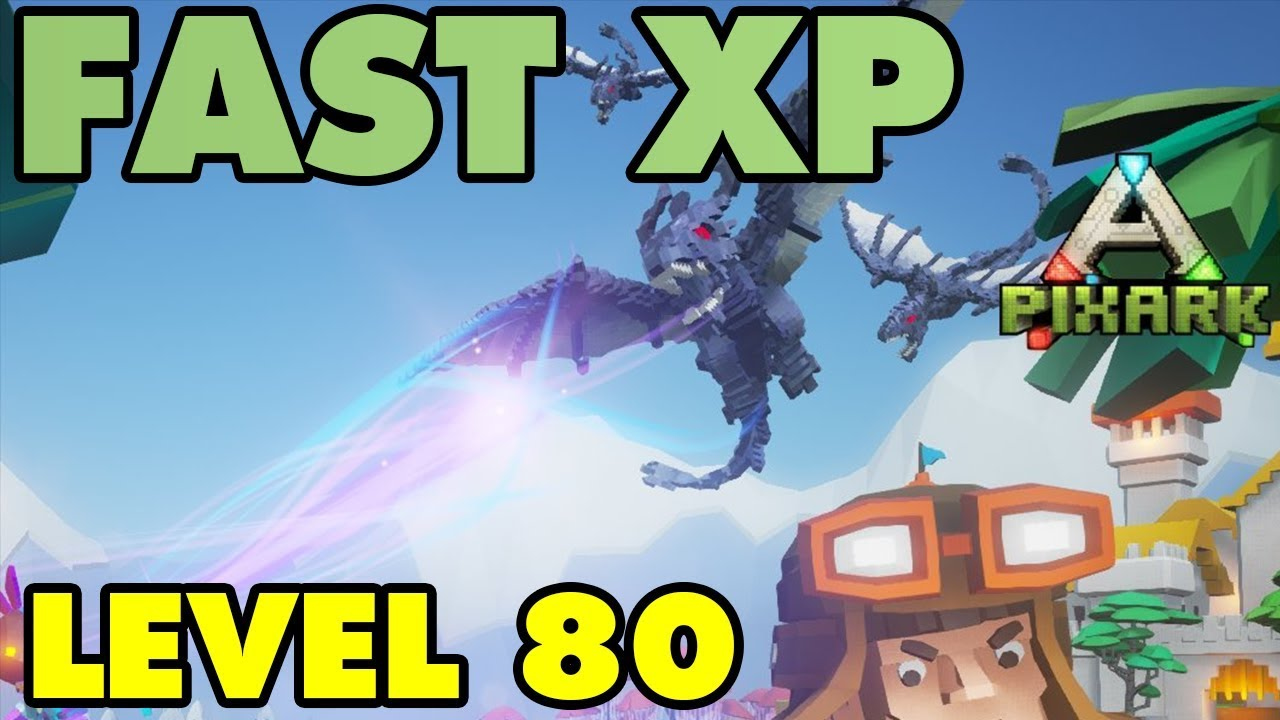 PixArk FAST XP & Level Up Quickly! Level 80 In 1 Day!!!