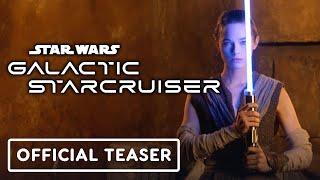 Star Wars: Galactic Starcruiser - Official Realistic Lightsaber Teaser Trailer