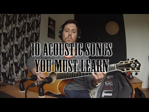 10 Acoustic Songs You Must Learn  Nathan Legendre