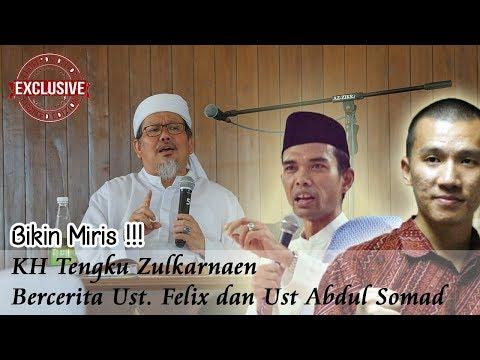 KH Tengku Zulkarnaen Berbicara Tentang Ust  Felix dan Ust  Abdul Somad