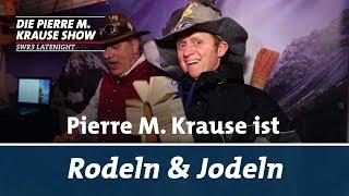 Pierre M. Krause ist Rodeln & Jodeln