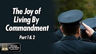 The Joy of Living By Commandment - Part 1-2