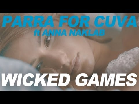 Parra for Cuva Feat. Anna Naklab - Wicked Games (Radio Edit)
