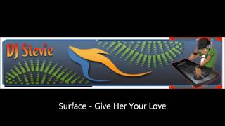 Surface - Give Her Your Love.wmv