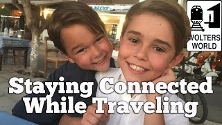 How to Stay Connected While You Travel