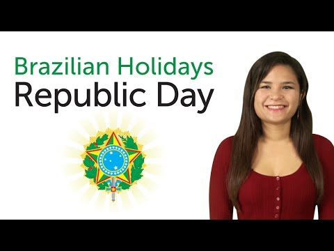 Learn Brazilian Portuguese Holidays - Republic Day