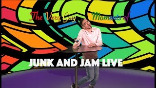 Some Very Gay Songs From Junk and Jam Live