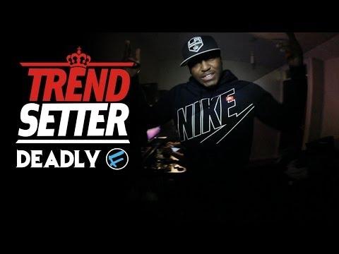 P110 - Deadly (Stayfresh) #TrendSetter