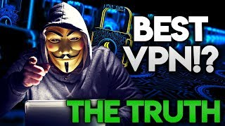 BEST VPN 2019 - The Truth You Need To See