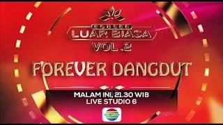 Konser Luar Biasa Vol. 2 - Forever Dangdut