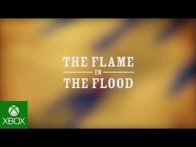 ID@Xbox @GDC: The Flame in the Flood