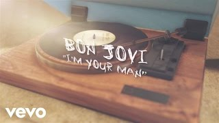 Bon Jovi - I'm Your Man (Lyric Video)