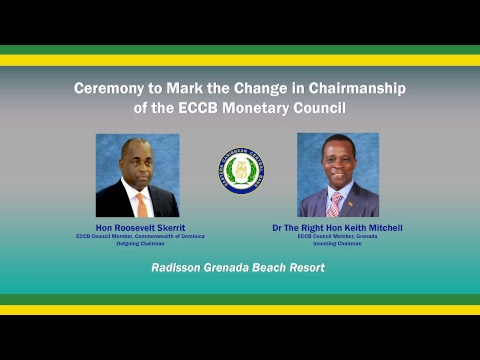 Ceremony to Mark the Change in Chairmanship of the ECCB Monetary Council