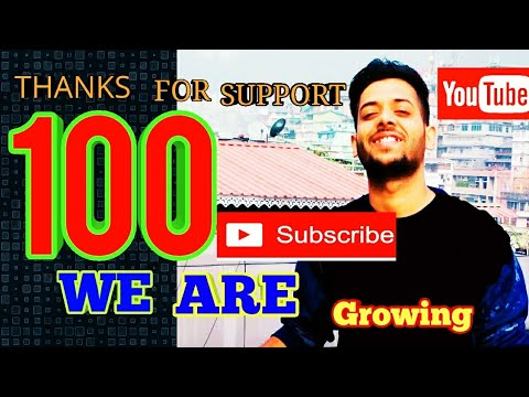 100 subscribers complete,... Subscribers Growing.. Thanks for your support..