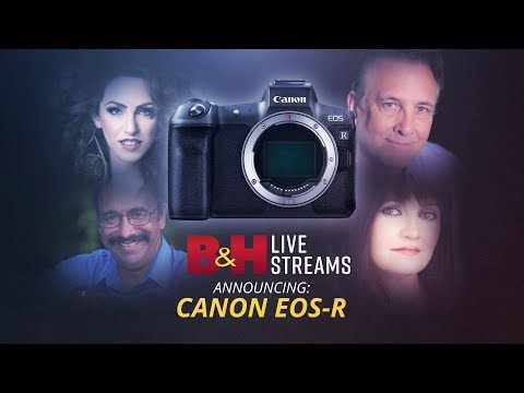 Canon EOS R Mirrorless Camera: Panel Discussion with Pro Photographers | B&H