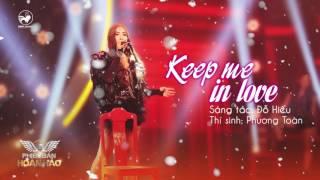 Keep me in love (cover) - Phạm Phương Toàn | Audio Official | Phiên bản hoàn hảo tập 5