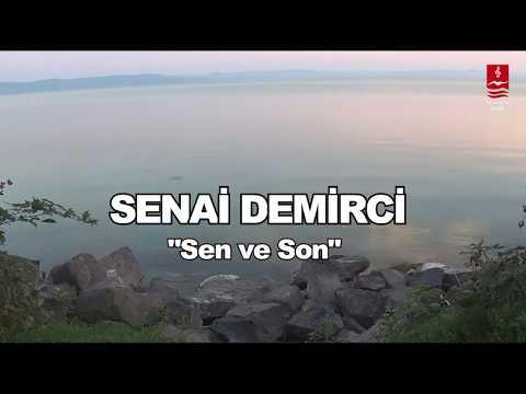 """SENAİ DEMİRCİ  """"SEN VE SON"""""""