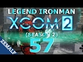 Let's Play XCOM 2 Legend Ironman - Part 57 (Dragon Slayer)