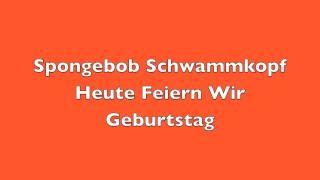 Spongebob Schwammkopf Heute Feiern Wir Geburtstag