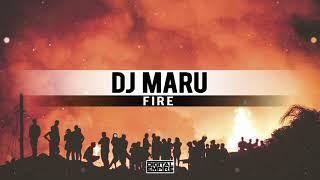 DJ Maru - Fire (Original Mix)