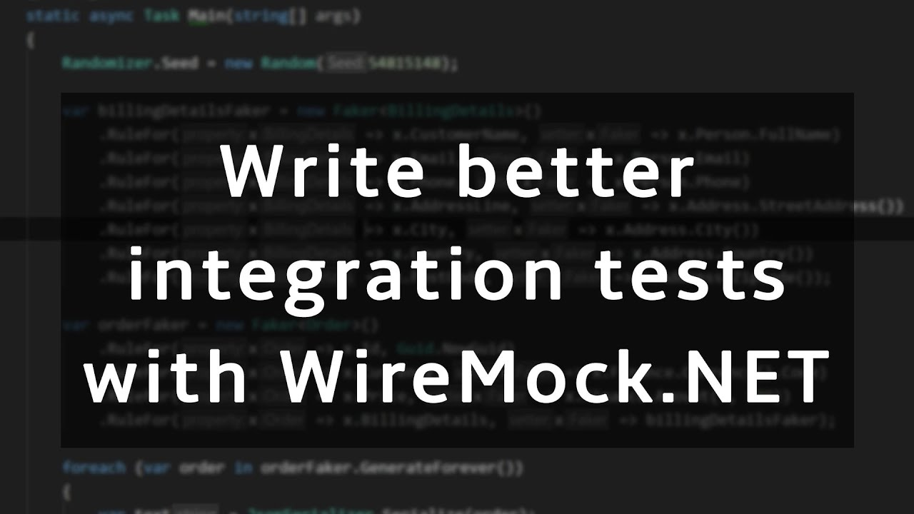 Writing Robust Integration Tests In .NET with WireMock.NET