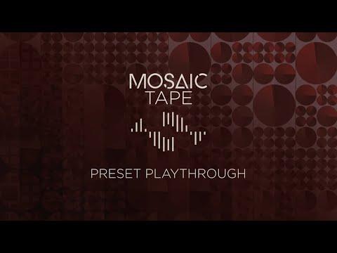 Mosaic Tape - Preset Playthrough   Heavyocity