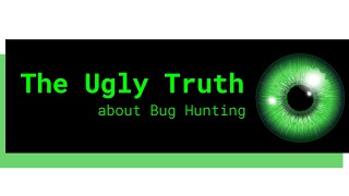 The Ugly Truth about Bug Bounty Hunting