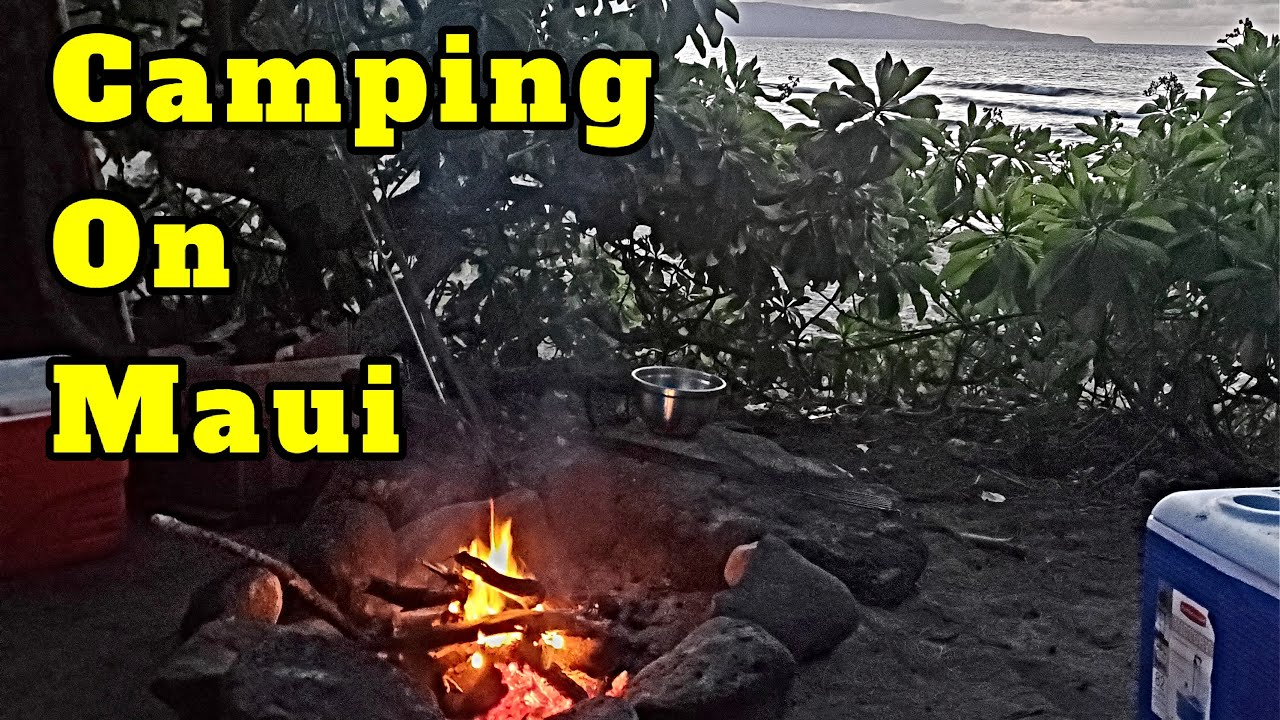 Camping On Maui. Fun Thing To Do On Maui.