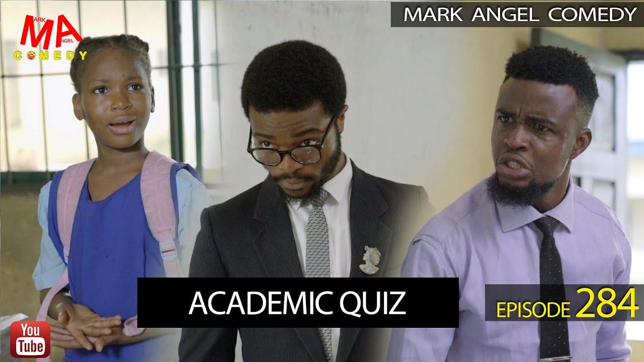 Download ACADEMIC QUIZ (Mark Angel Comedy) (Episode 284)