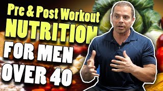 Pre & Post Workout Nutrition for Men Over 40