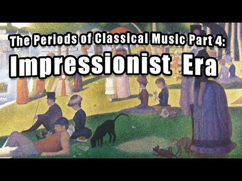 Eras of Classical Music Part 4: Impressionist