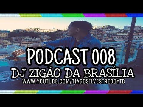 PODCAST 008 - PIQUE DE FAVELA [ DJ ZIGÃO DA BRASÍLIA ] 2017