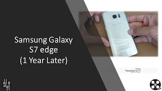 Samsung Galaxy S7 edge - One Year Later Review