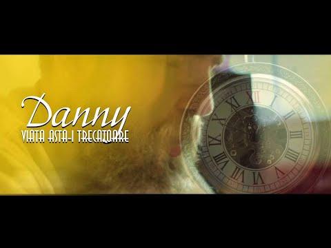 Danny - Viata asta-i trecatoare [oficial video]