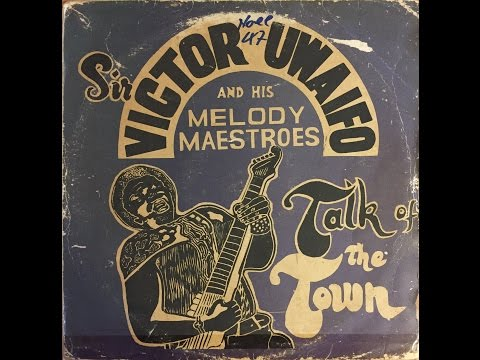 Sir Victor Uwaifo & His Melody Maestroes - Talk Of The Town Ekassa (FULL ALBUM)
