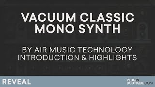 Vacuum VSTAUPlugin | Air Music Technology | Classic Analog Mono Synth Overview | Review