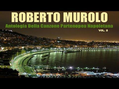 Best Classicss - Roberto Murolo - Antologia della canzone partenopea napoletana Vol. 2